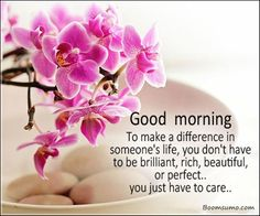 cool Good Morning Quotes: To Make A Difference In Someone Life, Just Care