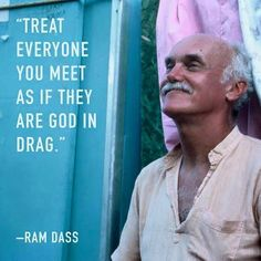 ['treat everyone you meet as if they are god in drag. Hippie Style, Hippie Boho, Bohemian, Quotable Quotes, Wisdom Quotes, Life Quotes, Spiritual Awakening, Spiritual Quotes, Spiritual Life