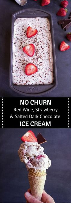 No Churn Red Wine, Strawberry and Salted Dark Chocolate Ice Cream