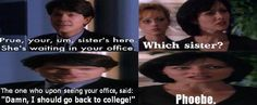 This was very funny & so Phoebe! Lol!
