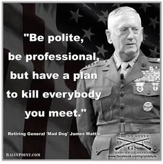 Secretary of Defense James Mattis.  A great General - but should he lead the defense department?  http://www.politico.com/magazine/story/2016/12/james-mattis-iran-secretary-of-defense-214500