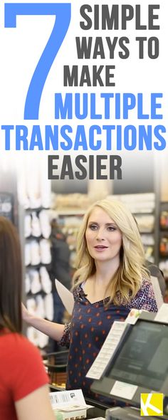 7 Simple Ways to Make Multiple Transactions Easier