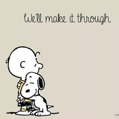 We'll make it through. Snoopy and Charlie Brown.i hope Peanuts Snoopy, Peanuts Cartoon, Hug Cartoon, Charlie Brown Und Snoopy, Charlie Brown Quotes, Peanuts Quotes, Snoopy Quotes, Snoopy Love, Snoopy And Woodstock