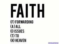 Prayer is the key to heaven, but faith unlocks the door!