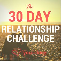 This 30 day relationship challenge will help boost any relationship in any stage. What's the best 30 things you can do in 30 days? Find out here!