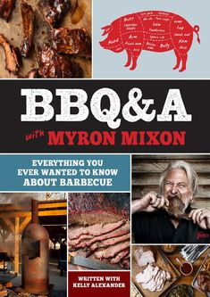"""Read """"BBQ&A with Myron Mixon Everything You Ever Wanted to Know About Barbecue"""" by Myron Mixon available from Rakuten Kobo. Have you ever wondered if you can make good barbecue without a smoker, pit, or grill? If you need to use a rub or marina. Barbecue Sauce Recipes, Rub Recipes, Wine Recipes, Barbeque Sauce, Pork Recipes, Free Pdf Books, Free Ebooks, Meat Rubs, Vegetable Drinks"""
