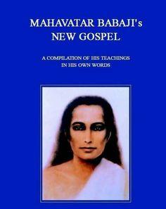 Mahavatara Babaji's New Gospel Mahavatar Babaji, Nainital, Word Of God, Physics, Meditation, Spirituality, Mary, Teacher, Words