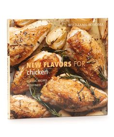 Take a look at this New Flavors for Chicken Hardcover by Williams-Sonoma on #zulily today!