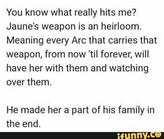 #rwby, #jaunearc To however wrote this. I wanna punch and hug you at same time.