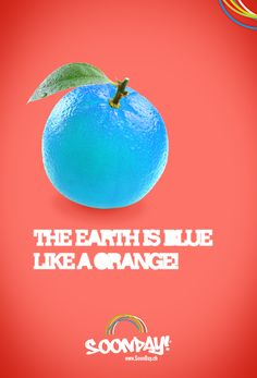The earth is blue like an orange!  :: www.SoonDay.ch