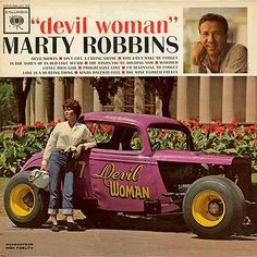 'Devil Woman' by Marty Robbins on Columbia (1962) The car saw competition w/ Marty behind the wheel.