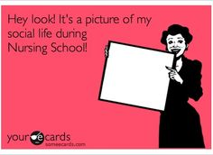 Nursing school = no social life