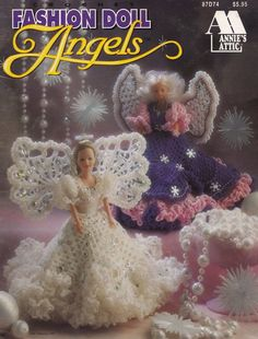 Fashion Doll Angels, Annie's Attic Doll Clothes Crochet Pattern Booklet 87D74