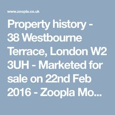 Property history - 38 Westbourne Terrace, London W2 3UH - Marketed for sale on 22nd Feb 2016 - Zoopla Mobile
