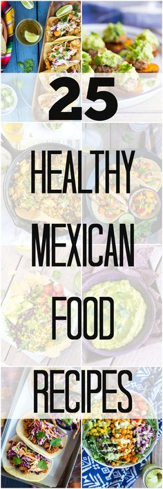 25 Healthy Mexican Dishes. All are vegetarian and gluten free too! Appetizers and Entrees!