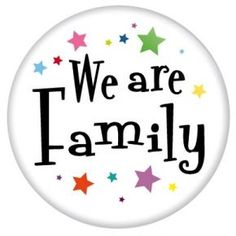 we are family - Google Search