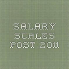 Salary scales post 2011 Salary Scale, Financial Information, Periodic Table, Education, Periodic Table Chart, Periotic Table, Onderwijs, Learning