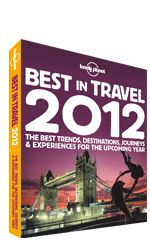 Lonely Planet's Best in Travel 2012. << Lonely Planet's Best in Travel 2012 – the best places to go and things to do all around the world right now! Drawing on the knowledge, passion and miles travelled by Lonely Planet's staff, authors and online community, we present a year's worth of travel inspiration to take you out of the ordinary and into some unforgettable experiences. Also available in a beautiful full-colour digital edition, from the iBookstore.