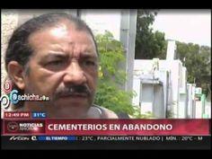 Cementerios en Abandono en RD #Video - Cachicha.com