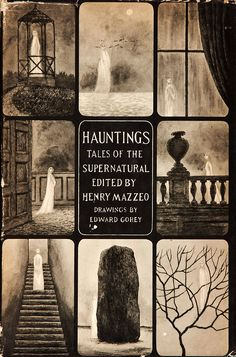 Hauntings: Tales of the Supernatural [Hardcover]  Henry Mazzeo (Editor), Edward Gorey (Illustrator)