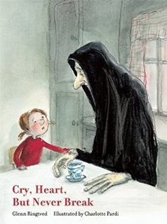 Cry, Heart, But Never Break. A sweet story with a loving message about loss.