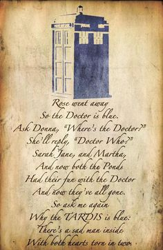 Dr Who Poem with Tardis watercolor - Rose went away so the Doctor is blue. Art Doctor Who, Doctor Who Poem, Eleventh Doctor, Doctor Who Love Quotes, Doctor Who Tumblr, Doctor Who Tardis, The Tardis, Tardis Cake, Rose Tyler