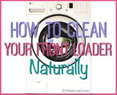 How to Clean your Front Load Washer Naturally