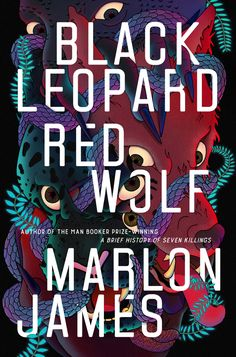 """Isaac Fitzgerald on Twitter: """"*let's out low, long whistle*  Cover art (drawn by Venezuelan artist Pablo Gerardo Camacho) for @MarlonJames5's forthcoming literary fantasy BLACK LEOPARD, RED WOLF (first of the Dark Star trilogy and out in February) has been released:… https://t.co/ivhzBkCrd5"""""""