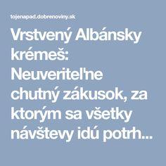 Vrstvený Albánsky krémeš: Neuveriteľne chutný zákusok, za ktorým sa všetky návštevy idú potrhať!