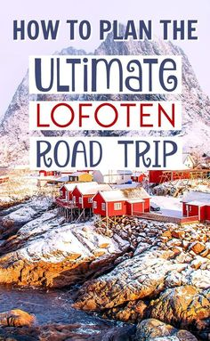 A guide to planning a Lofoten road trip in Norway, including Lofoten hotels and accommodation, renting a car, when to visit, and what to see when there