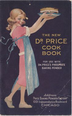 The Project Gutenberg eBook of The New Dr. Price Cook Book, by Royal Baking Powder Co. Retro Recipes, Old Recipes, Vintage Recipes, Cookbook Recipes, Vintage Menu, Vintage Baking, Vintage Ads, Vintage Kitchen, Old Books