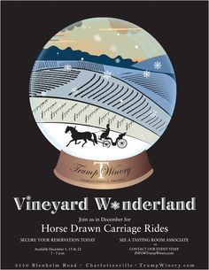 We will have our Vineyard Wonderland Carriage Rides: Saturday, November 29th Sunday, November 30th Saturday,December 20th Sunday, December 28th  For Tickets or more information click here: http://www.trumpwinery.com/calendar/event/vineyard-wonderland/