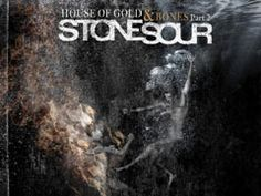 """Stone Sour """"House of Gold & Bones – Part 2"""" Album Review — 5 out of 5 stars"""
