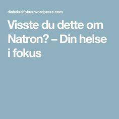 Visste du dette om Natron? – Din helse i fokus