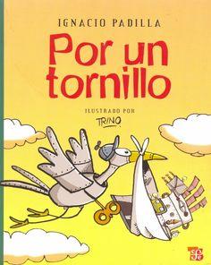 Autor: Padilla, Ignacio / Ilustrador: José Trinidad Camacho Orozco (Trino) / Género: Narrativa. Cuento. / Libro ilustrado /