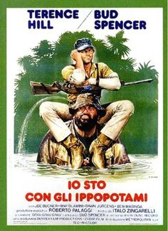 The Italian poster for Io Sto Con Gli Ippopotami, starring Terence Hill and Bud Spencer. Designed and painted by Renato Casaro, Al Pacino, Lps, Soundtrack, Bud Spencer Terence Hill, Cinema Posters, Movie Posters, Emergency Response Team, Italian Posters, 90s Movies