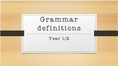 Grade - Year 1 – Year 3 , Subject - - Grammar - A PowerPoint with grammar definitions in suitable language terms for year students. Grammar Definition, Year 2, Definitions, Students, Language, Teaching, Box, Snare Drum, Languages
