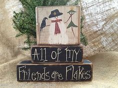 Primitive Country Snowman All of My Friends Are Flakes Wood Shelf Sitter Blocks