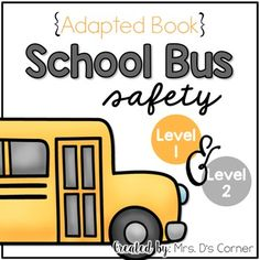Bus Safety Adapted Book ( Level 1 and Level 2 ) School Bus Safety School Bus Safety, Appropriate Behavior, Book Binder, Thing 1, Comprehension Questions, Student Teaching, Teacher Newsletter, Teacher Pay Teachers, The Book