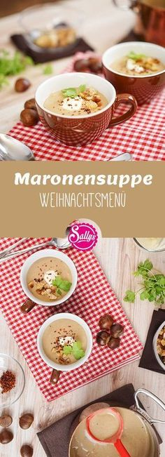 Die Maronensuppe ist sehr cremig und shcmeckt besonders zur kalten Jahreszeit se… The chestnut soup is very creamy and tastes great, especially during the cold season. I served them with croutons and a dollop of sour cream. Chicken Tikka Masala Rezept, Soup Starter, Menu Dieta, Xmas Dinner, Spaghetti Recipes, Clean Eating Snacks, Thanksgiving Recipes, Eat Cake, Soup Recipes