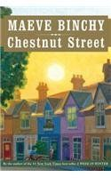 """Chestnut Street by Maeve Binchy  While she was writing columns for The Irish Times and her best-selling novels, Maeve Binchy also had in mind to write a book that revolved around one street with many characters coming and going. Every once in a while, she would write about one these people. She would then put it in a drawer. """"For the future,"""" she would say. The future is now. Just around the corner from St. Jarlath's Crescent (which readers will recognize from Minding Frankie) is....."""