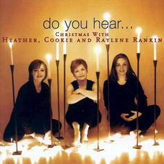 The Rankin Family - Do You Hear...Christmas With Heather, Cookie & Raylene Rankin (CD)