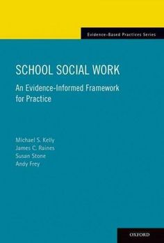 School Social Work: An Evidence-Informed Framework for Practice offers school social work students and veteran practitioners a new framework for choosing their interventions based on the best availabl