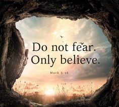 Do not fear. Only believe Mark The 700 Club on GEB Network Prayer Quotes, Bible Verses Quotes, Bible Scriptures, Faith Quotes, Spiritual Quotes, Inspirational Religious Quotes, Quotes From The Bible, Trust In God Quotes, Holy Spirit Quotes