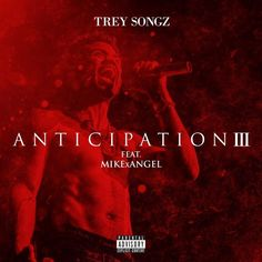 "DatPiff.com Presents the official release of Trey Songz ""Anticipation 3"" mixtape."
