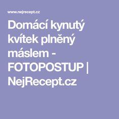 Domácí kynutý kvítek plněný máslem - FOTOPOSTUP   NejRecept.cz