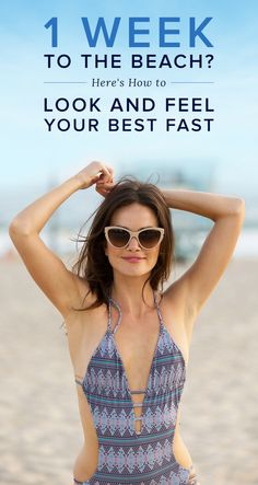 1 Week to the Beach? Here's How to Look and Feel Your Best Fast