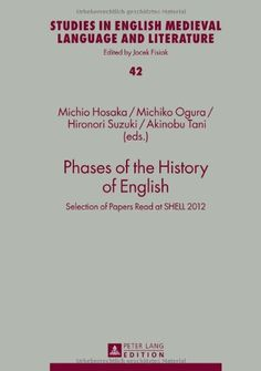 Phases of the history of English : selection of papers read at SHELL 2012 / Michio Hosaka ... [et al] (eds.) Publicación 	Frankfurt am Main : Peter Lang, cop. 2013