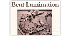 Bent Lamination - Bending Wood Tips and Techniques | WoodArchivist.com