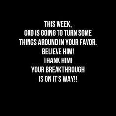 He already did! Thank you God